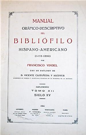 MANUAL GRAFICO-DESCRIPTIVO DEL BIBLIOFILO HISPANO-AMERICANO (1475-1850). SUPLEMENTO.: VINDEL, Francisco