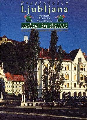 Prestolnica Ljubljana nekoc in danes; A Pictorial: Habic, Marko and