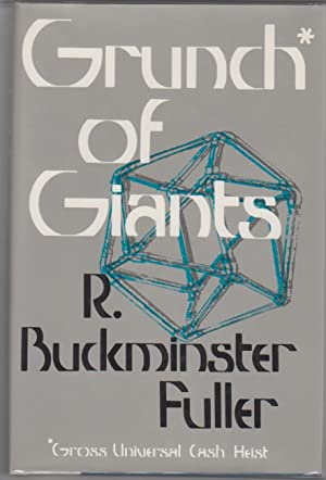 Grunch of Giants: Fuller, R. Buckminster