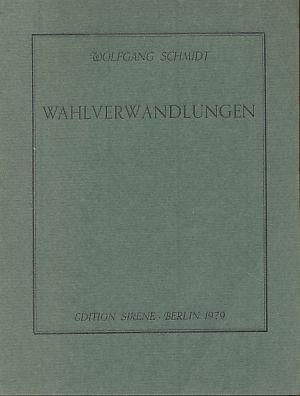 Wahlverwandlungen. Mit Zeichnungen von Michael Kühne.: Schmidt, Wolfgang: