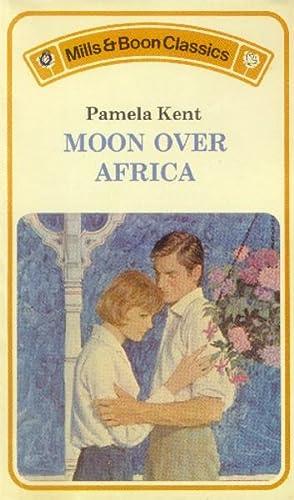 Moon Over Africa: Kent, Pamela