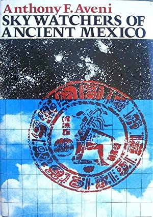 Skywatchers of Ancient Mexico: Aveni, Anthony F.,