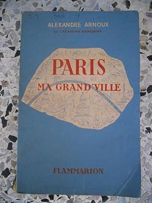Paris Ma grand'ville: Alexandre Arnoux
