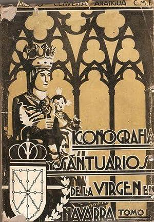ICONOGRAFÍA Y SANTUARIOS DE LA VIRGEN EN NAVARRA. TOMO I: CLAVERÍA ARANGUA, Jacinto