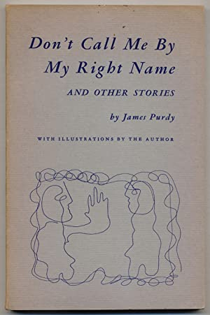 Don't Call Me By My Right Name: PURDY, James