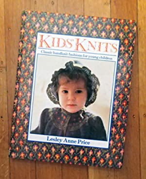 KID'S KNITS : Classic Handknit Fashions for Young Children