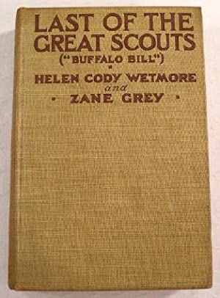 Last of the Great Scouts (Buffalo Bill): Helen Cody Wetmore