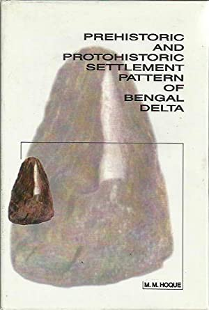 Prehistoric and Protohistoric Settlement Pattern of Bengal Delta