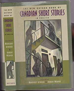 New Oxford Book of Canadian Short Stories: Atwood, Margaret; Weaver,