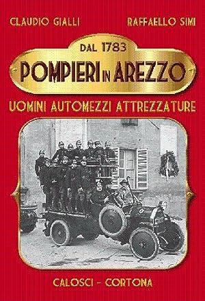 Dal 1783 pompieri in Arezzo. - Uomini: Gialli C. -