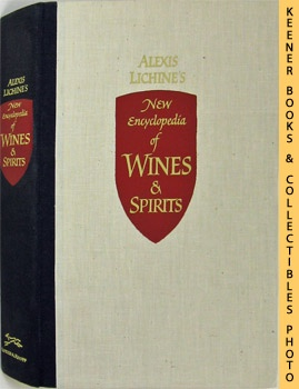 Alexis Lichine's New Encyclopedia Of Wines & Spirits