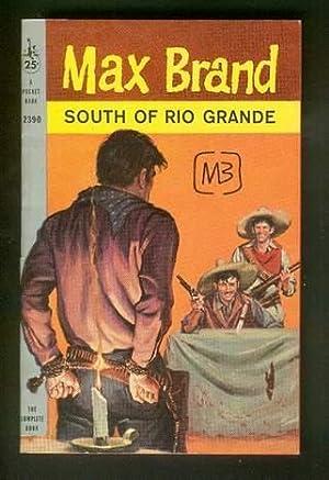 SOUTH OF RIO GRANDE. (Pocket Book #: BRAND, MAX. (