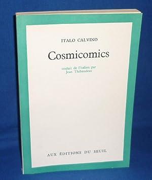 Cosmicomics, traduit de l'italien par Jean Thibaudeau,: CALVINO, Italo