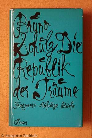 Die Republik der Träume (Fragmente, Aufsätze, Briefe,: Schulz, Bruno