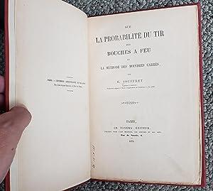 Sur la probabilité du tir des bouches à feu et la méthode des moindres carrés.: JOUFFRET, E. [...