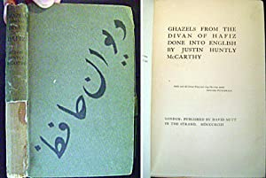 Ghazels from the Divan of Hafiz Done Into English By Justin Huntly McCarthy.: McCarthy, Justin ...