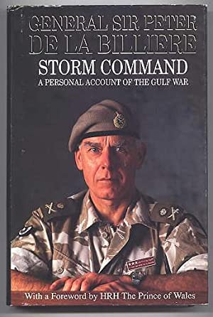 STORM COMMAND: A PERSONAL ACCOUNT OF THE: Billiere, General Sir