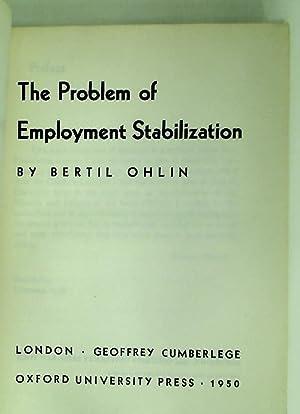 The Problem of Employment Stabilization.: Ohlin, Bertil