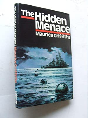The Hidden Menace.: Griffiths, Maurice