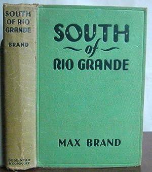 South of the Rio Grande: Brand, Max