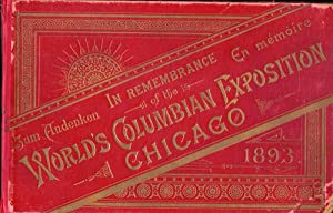 In Remembrance Of The World's Columbian Exposition,: Chicago. American Souvenir