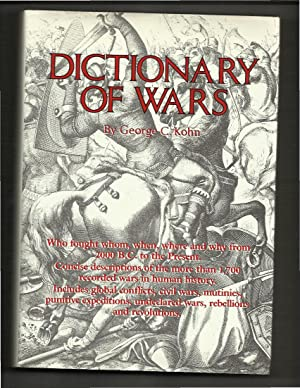 DICTIONARY OF WARS: Who Fought Whom, When,: Kohn, George C.