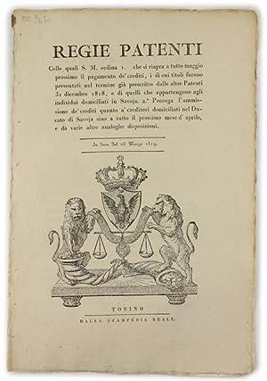 Immagine del venditore per REGIE PATENTI Colle quali S.M. ordina 1. che si riapra a tutto maggio prossimo il pagamento de' crediti .In data del 26 marzo 1819. [documento originale]: venduto da Bergoglio Libri d'Epoca