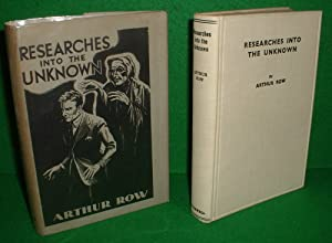 RESEARCHES INTO THE UNKNOWN Being the Experiences & Adventures of a Psychologist on the Subject o...