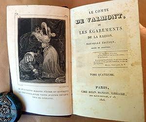 Le Comte de Valmont ou les Egarements de la Raison. Nlle édition ornée de gravures. Suivi de La ...