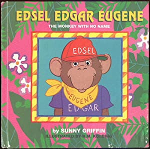 EDSEL EDGAR EUGENE The Monkey with No Name: Griffin, Sunny