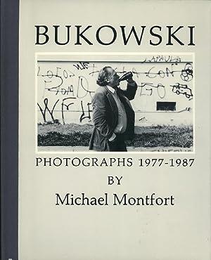 Bukowski: Photographs 1977-1987.: BUKOWSKI, Charles]. Montfort,