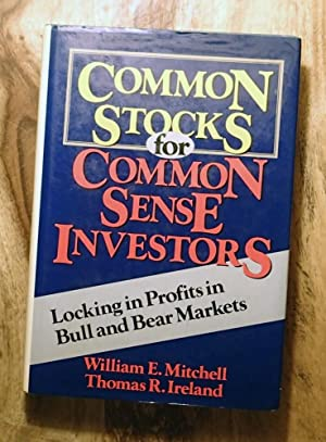 COMMON STOCKS FOR COMMON SENSE INVESTORS: LOCKING IN PROFITS IN BULL AND BEAR MARKETS