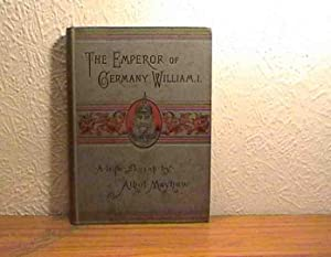 Emperor of Germany William I, The.
