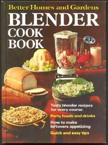 Better Homes and Gardens Blender Cookbook: Dooley, Don [editor]