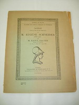 Notice sur la vie et les travaux de M. Eugène SCHNEIDER (1868-1942).: DAUTRY (Raoul)
