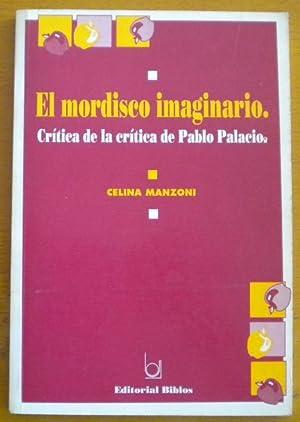 El mordisco imaginario. Crítica de la crítica de Pablo Palacio: Manzoni Celina