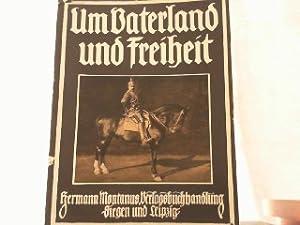 Um Vaterland und Freiheit. Eine Chronik nebst 1200 Bilddarstellungen des Krieges 1914. II. Band.: ...