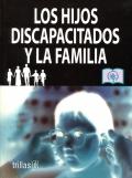 Los hijos discapacitados y la familia.: En la comunidad Encuentro