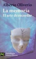 La memoria. El arte de recordar.: Alberto Oliverio