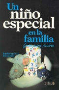 Un niño especial en la familia. Guía para padres.: Barbaranne J. Benjamin