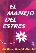 El manejo del estres.: Atilio Raúl Puliti