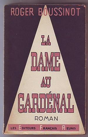 La Dame au Gardénal.: Boussinot (Roger).