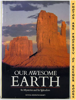 Our Awesome Earth (Its Mysteries And Its Splendors)