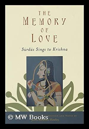 The memory of love : Surdas sings to Krishna / translated with an introduction and notes by John ...
