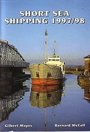 SHORT SEA SHIPPING 1997/98: MAYES, Gilbert &