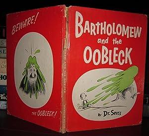 BARTHOLOMEW AND THE OOBLECK: Seuss, Dr. -