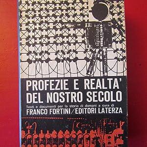 Profezie e realtà del nostro secolo Testi: Franco Fortini (