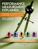Performance Measurement Explained: Designing and Implementing Your State-of-the-Art System