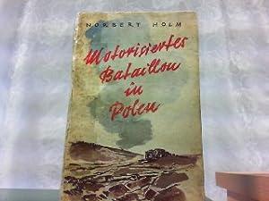 Motorisiertes Bataillon in Polen.: Holm, Norbert Ritterkreuzträger: