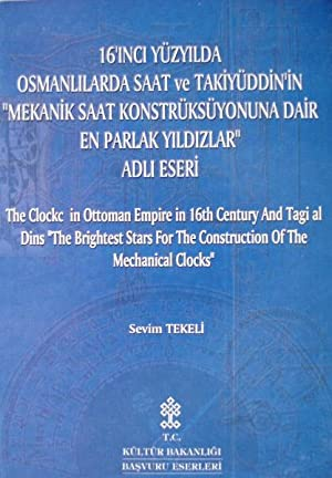 "The clocks in Ottoman Empire in 16th century and Taqi al Din's ""The Brightest stars for the const..."